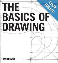 The Basics of Drawing (Drawing Academy)