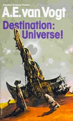 Destination: Universe by A. Van Vogt Cover Gallery part 2 Fantasy Movies, Sci Fi Fantasy, Book Cover Art, Book Covers, Book Art, Classic Sci Fi Books, Sci Fi Novels, Science Fiction Books, Weird Stories