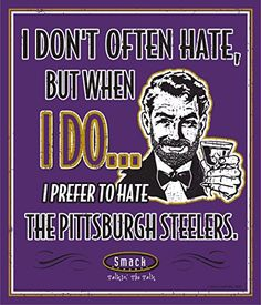 Baltimore Ravens Fans. I Prefer to Hate (Anti-Steelers). Metal Fan Cave Sign