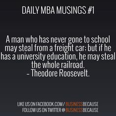 Daily MBA Musing from BusinessBecause. #MBA #bschool #quote #roosevelt #business