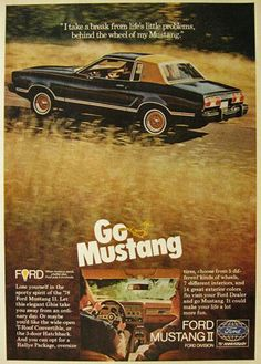 Original vintage print advertisement for the Ford Mustang II. Tagline or sample ad copy: I take a break from life's little problems behind the wheel of my Mustang Publication Year: 1978 Approximate Ad Size (in inches): 8 x 11 Condition: VG Ford Mustang, Mustang Cars, Vintage Advertisements, Vintage Ads, Vintage Posters, Ford Classic Cars, Classic Auto, Pony Car, Car Advertising