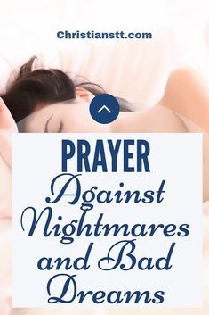 Powerful Prayer Against Nightmares and Bad Dreams - ChristiansTT