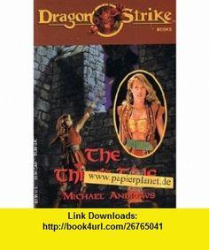 The Thiefs Tale (Dragon Strike ) (9781560768975) Michael Andrews , ISBN-10: 1560768975  , ISBN-13: 978-1560768975 ,  , tutorials , pdf , ebook , torrent , downloads , rapidshare , filesonic , hotfile , megaupload , fileserve