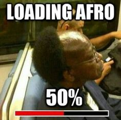 Loading Afro 50%, Click the link to view today's funniest pictures!