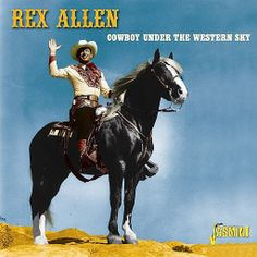 COWBOY UNDER THE WESTERN SKY - Rex Allen on 'Koko' - Vinyl tracks which were originally released on Decca Records - Jasmine Records.