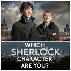 "Which ""Sherlock"" Character Are You? I got Miss Hudson.<--- I'm John! <--- Moriarty, what what! <--- I'm John too! <--- I got Sherlock. <--- either Molly of Sherlock for me! Sherlock Fandom, Sherlock Holmes, Sherlock Quiz, Sherlock Quotes, Sherlock Poster, Funny Sherlock, Sherlock Season, Watson Sherlock, Movies"