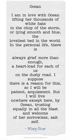 Mary Oliver ocean poem - found on Hello Lovely Studio Ocean Poem, Ocean Quotes, Mary Oliver Poems, Am In Love, Poem Quotes, It Goes On, Beautiful Words, Beautiful Poetry, Wise Words