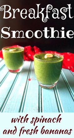 A power breakfast smoothie with spinach, bananas, flax seed meal and Yogurt