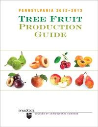 Pennsylvania Tree Fruit Production Guide 2012-2013