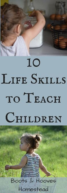 10 Life Skills to Teach Children - Boots & Hooves Homestead