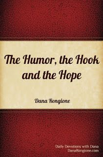 A Word Fitly Spoken: The Humor, the Hook and the Hope -- daily devotions by Christian author and speaker, Dana Rongione