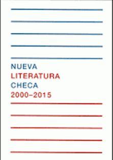 Nueva literatura checa 2000-2015 / escribieron y seleccionaron Zuzana Jürgens & Radim Kopac - Prague : Ministry of Culture of the Czech Republic, cop. 2015