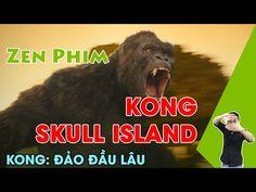 Review Phim Kong: Đảo Đầu Lâu (Kong: Skull Island) | ZenChannel.net