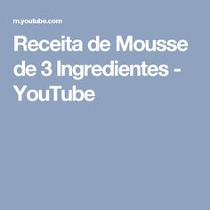 Receita de Mousse de 3 Ingredientes - YouTube