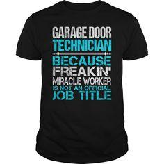 ((Top Tshirt Design) Awesome Tee For Garage Door Technician [Tshirt Sunfrog] Hoodies, Funny Tee Shirts