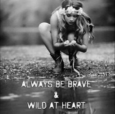 Wild at heart quote http /All-good-things-are-Wild-Free Happy Hippie, Hippie Love, Modern Hippie, Woman Quotes, Life Quotes, Wild Women Quotes, Nature Quotes, Free Spirit Quotes, Free Spirit Tattoo