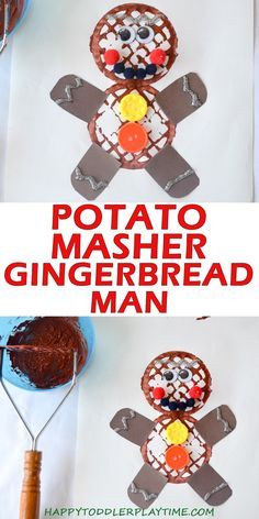 Potato Masher Gingerbread Man – HAPPY TODDLER PLAYTIME This Christmas craft is perfect for toddlers and preschoolers! Make and decorate an adorable gingerbread man using a potato masher! #christmascraftsforkids #christmascrafts #kidscrafts