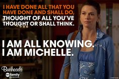 I am all knowing, I am Michelle