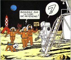 WELCOME TO THE MOON MR ARMSTRONG ! ...........SOURCE BING IMAGES........DRAWING SENT IN 1969 BY THE FRENCH DESIGNER HERGE TO NEIL ARMSTRONG.............