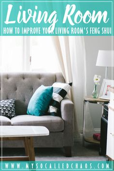 How to Improve Your Living Room's Feng Shui http://mysocalledchaos.com/2017/08/living-room-feng-shui.html