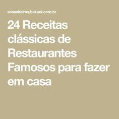 24 Receitas clássicas de Restaurantes Famosos para fazer em casa