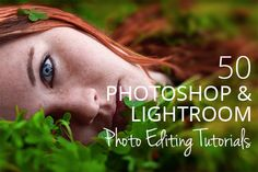 50 Photoshop & Lightroom Photo Editing Tutorials to Enhance Your Images – Photodoto
