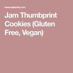 Jam Thumbprint Cookies (Gluten Free, Vegan)