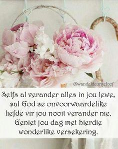 God se liefde vir jou sal nooit verander nie... #Afrikaans @wandeldeurgeloof #liefdeGods Goeie More, Afrikaans Quotes, Thy Word, Special Quotes, Cute Quotes, Morning Quotes, Positive Thoughts, God, Prayers