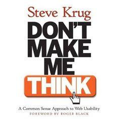 Dont Make Me Think: A Common Sense Approach to Web Usability -.: Dont Make Me Think: A Common Sense Approach to Web Usability… Web Design, Book Design, Site Design, Design Basics, Cover Design, Print Design, Interface Design, User Interface, Best Web