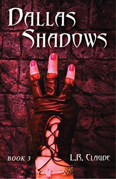 Dallas Shadows: Book 3 by L.R. Claude  LR Claude #CLaudeOn L.R. Claude rocks!! Amazing book http://www.amazon.com/dp/B00YCJ42KO/ref=cm_sw_r_pi_dp_6p1zvb1CWD4SN Ann Arbor Michigan Author #ClaudeOn