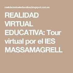 REALIDAD VIRTUAL EDUCATIVA: Tour virtual por el IES MASSAMAGRELL