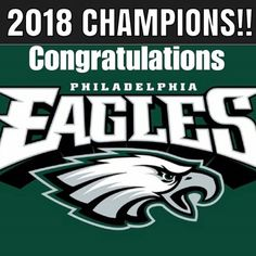 CONGRATULATIONS PHILADELPHIA EAGLES!!!  SUPER BOWL CHAMPS!!! FLY EAGLES FLY!!! :-)