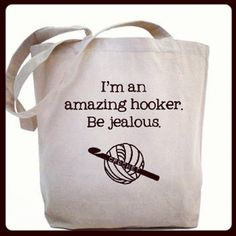To keep all my Crocheting stuff in! Fantastic bag!!!! #crochet #quotes #funny