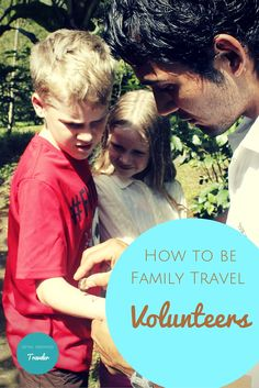 How to be family travel volunteers