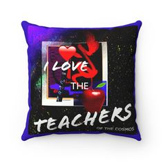 Just launched! I Love the Teachers of the Cosmos Spun Polyester Square Pillow http://kirsteinfineart.myshopify.com/products/i-love-the-teachers-of-the-cosmos-spun-polyester-square-pillow?utm_campaign=crowdfire&utm_content=crowdfire&utm_medium=social&utm_source=pinterest