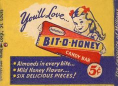 Bit-o-honey: vintage candy ad still my favorite! - Chewy Candy - Ideas of Chewy Candy My Childhood Memories, Sweet Memories, Honey Candy, Nostalgic Candy, Old Candy, Retro Candy, Vintage Candy Bars, Old Fashioned Candy, Classic Candy