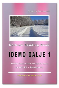 "The Serbian reader ""Idemo dalje for language level (Beginners) contains short reading texts written the Latin and the Cyrillic alphabet. Serbian Language, Vocabulary List, Script, Texts, Books To Read, Reading, Serbian, Learning, Word Reading"