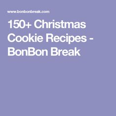 150+ Christmas Cookie Recipes - BonBon Break