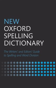 Check out our New Products  New Oxford Spelling Dictionary, Second Edition COD  AUTHOR:  OxfordPublication date: 17.11.2014  Rs.895