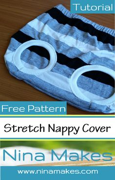 Stretch fabric nappy cover, free pattern and tutorial!
