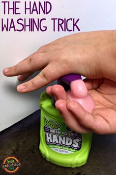 The Hand Washing Trick - love this!!!