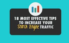 nice 18 Most Effective Tips To Increase Your Search Engine Traffic...