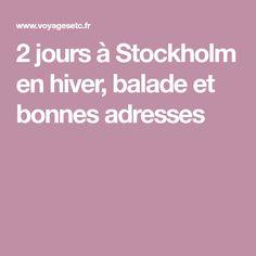 2 jours à Stockholm en hiver, balade et bonnes adresses