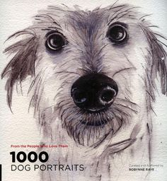 1,000 Dog Portraits: From the People Who Love Them is a compilation of illustrations, drawings, paintings, and collages by dog-obsessed artists around the globe.