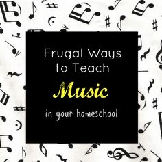 Frugal Ways to Teach Music in Your Homeschool