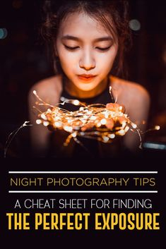 Night Photography Tips: A Cheat Sheet for Finding the Perfect Exposure