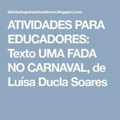 ATIVIDADES PARA EDUCADORES: Texto UMA FADA NO CARNAVAL, de Luísa Ducla Soares