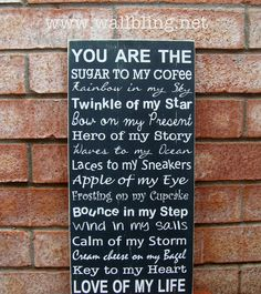 You Are The Sugar to my Coffee Rainbow in my Sky  by WallBling,