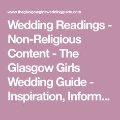 Wedding Readings - Non-Religious Content - The Glasgow Girls Wedding Guide - Inspiration, Information and Ideas to help you plan your Glasgow Wedding!