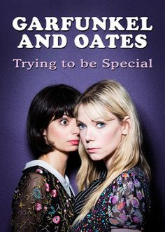 Garfunkel and Oates: Trying to be Special (2016) - Garfunkel and Oates put on a surprise-filled show in Seattle in hopes of raising enough money to make their own comedy special.